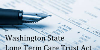 Washington State Long-Term Care Program- Employers Take Notice & Act Quickly